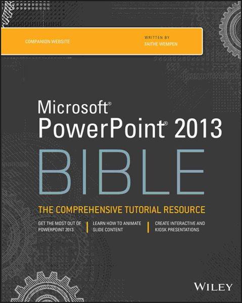 Microsoft PowerPoint 2013 bible /