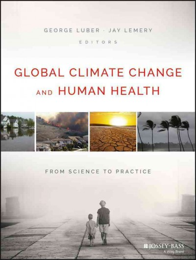 Global climate change and human health : from science to practice /