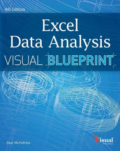 Excel data analysis : : your visual blueprint for analyzing data- charts- and PivotTables