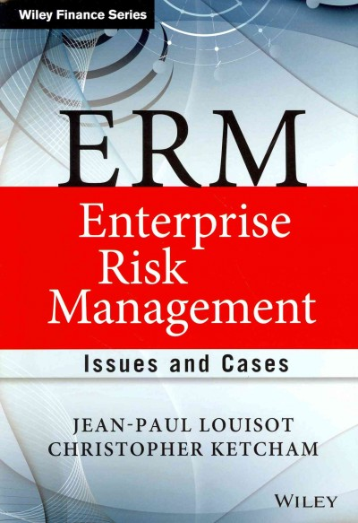 ERM- enterprise risk management : : issues and cases