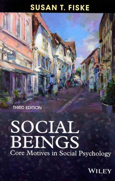 Social beings : core motives in social psychology /