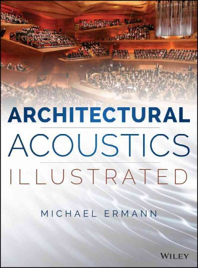 Architectural acoustics illustrated /