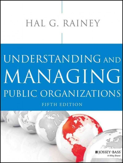 Understanding and managing public organizations /