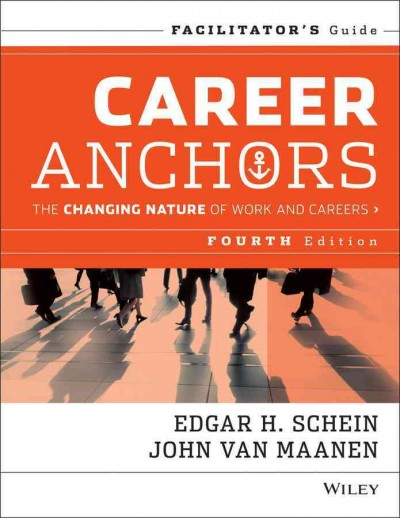 Career anchors : : the changing nature of work and careers