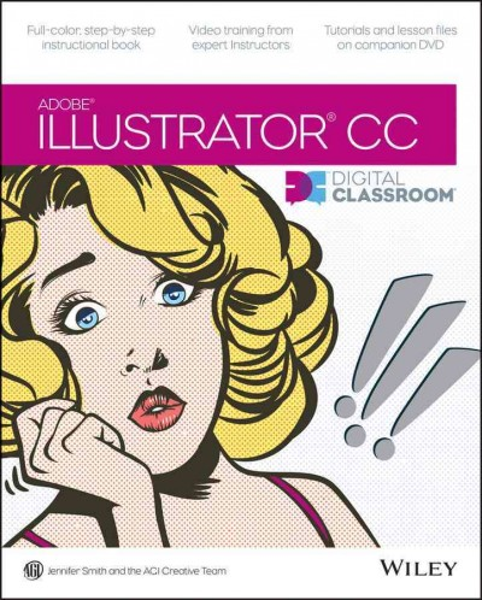 Adobe Illustrator CC : : digital classroom