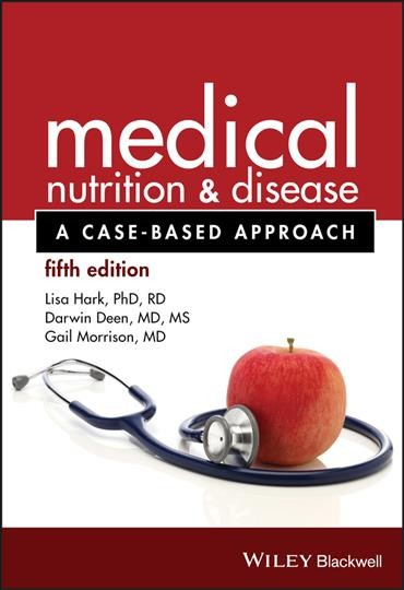 Medical nutrition & disease : : a case-based approach