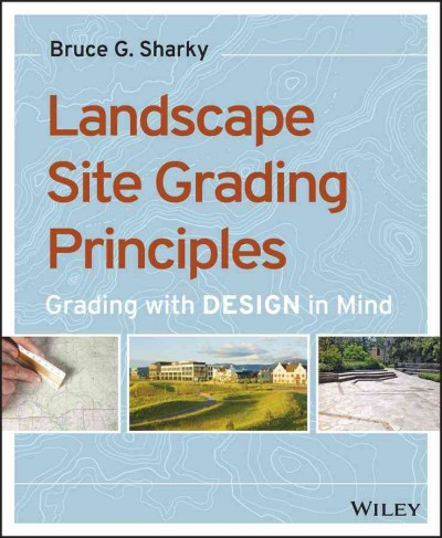 Landscape site grading principles : Grading with design in mind /