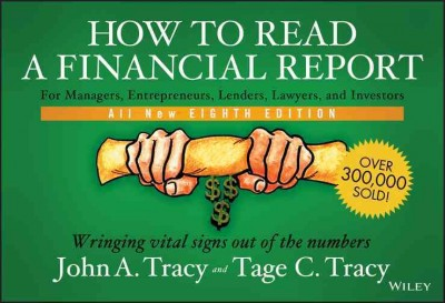 How to read a financial report : : wringing vital signs out of the numbers