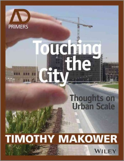 Touching the city : thoughts on urban scale /