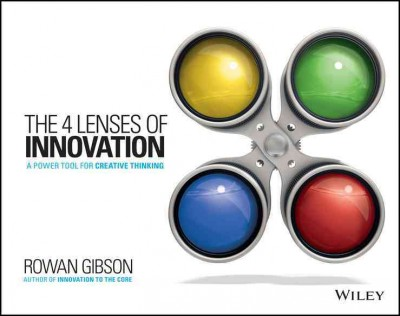 The 4 lenses of innovation : : a power tool for creative thinking