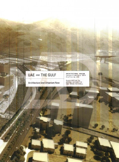 UAE and the Gulf : : architecture and urbanism now