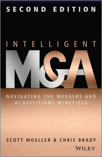 Intelligent M & A : : navigating the mergers and acquisitions minefield