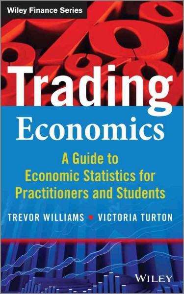 Trading economics : : a guide to economic statistics for practitioners and students