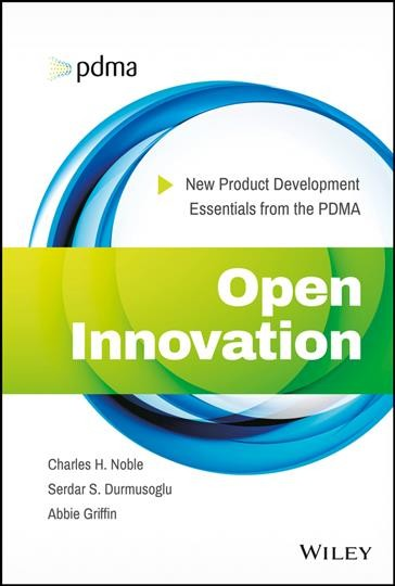 Open innovation : : new product development essentials from the PDMA