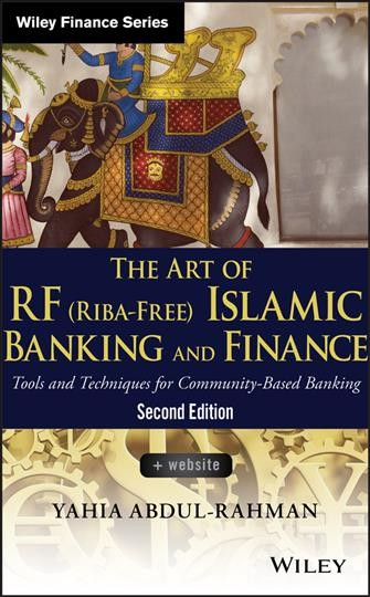 The art of RF (Riba-Free) Islamic banking and finance : : tools and techniques for community-based banking