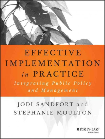 Effective implementation in practice:integrating public policy and management