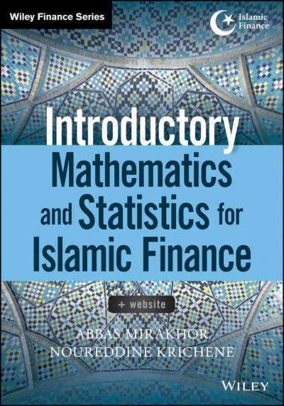 Introductory mathematics and statistics for Islamic finance /