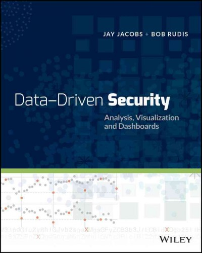 Data-driven security : : analysis- visualization- and dashboards