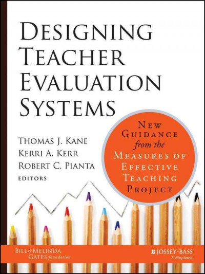 Designing teacher evaluation systems : new guidance from the Measures of Effective Teaching Project /