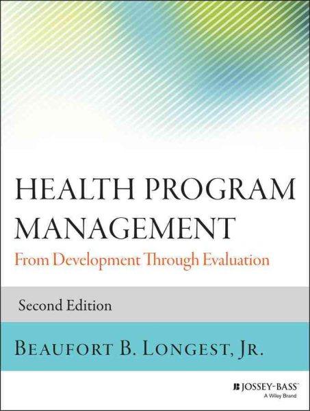 Health program management : from development through evaluation /