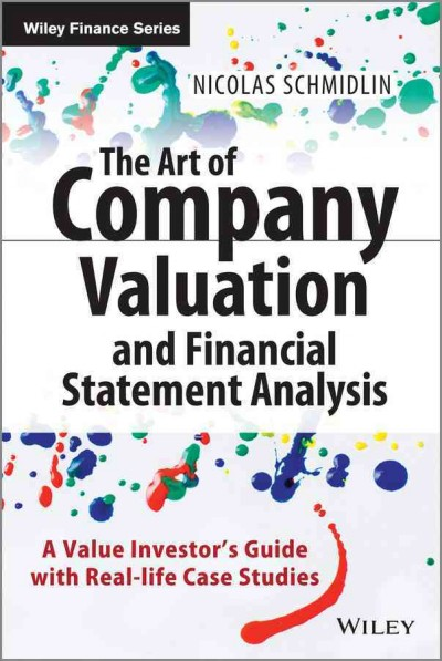 The art of company valuation and financial statement analysis : : a value investor