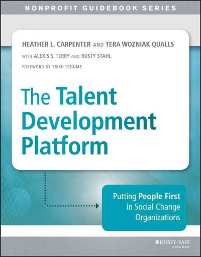 The talent development platform : : putting people first in social change organizations