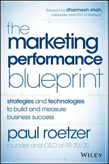 The marketing performance blueprint : : strategies and technologies to build and measure business success