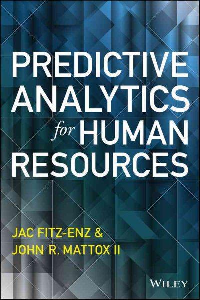 Predictive analytics for human resources /