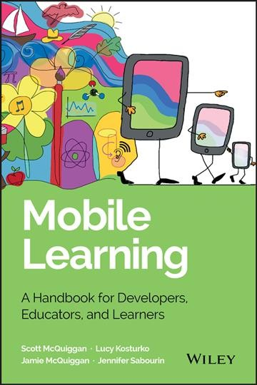 Mobile learning : a handbook for developers, educators, and learners /