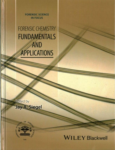 Forensic chemistry : fundamentals and applications /