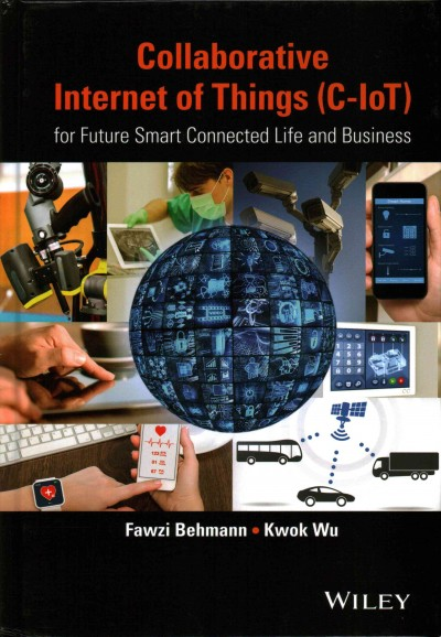 Collaborative internet of things (C-IoT) : for future smart connected life and business