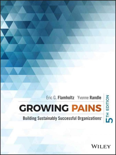 Growing pains : : building sustainably successful organizations