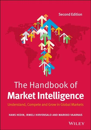 The handbook of market intelligence : : understand- compete and grow in global markets