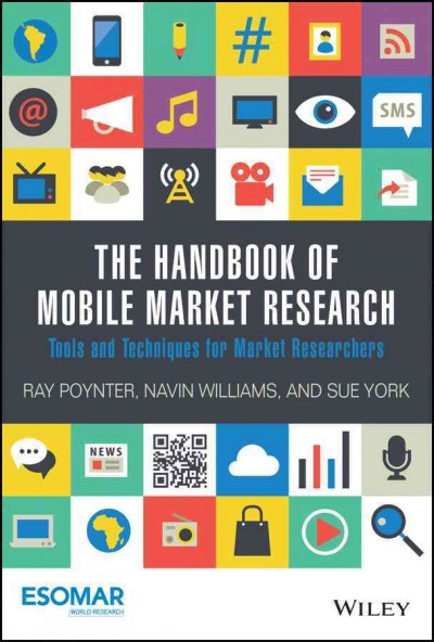 The handbook of mobile market research : : tools and techniques for market researchers