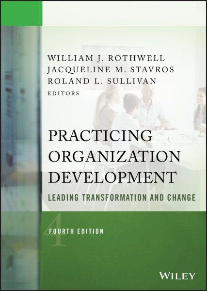 Practicing organization development : : leading transformation and change