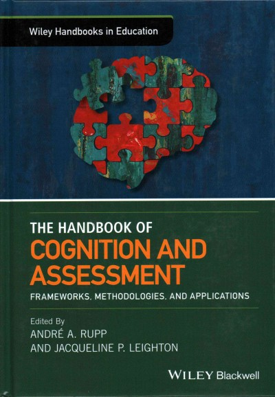 The handbook of cognition and assessment : frameworks, methodologies, and applications
