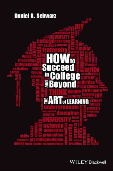 How to succeed in college and beyond : the art of learning /