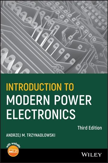Introduction to modern power electronics /