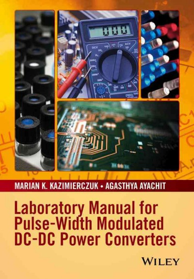 Laboratory manual for pulse-width modulated DC-DC power converters /
