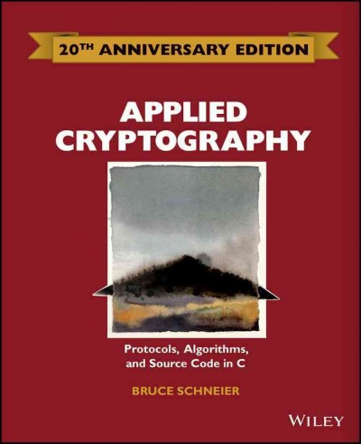 Applied cryptography, second edition : protocols, algorithms, and source code in C / Bruce Schneier.