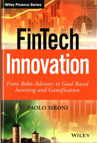 FinTech Innovation:From Robo-Advisors to Goal Based Investing and Gamification