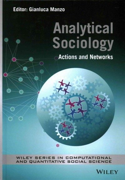 Analytical sociology : actions and networks /