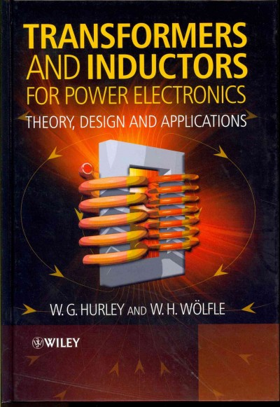Transformers and inductors for power electronics : theory, design and applications /