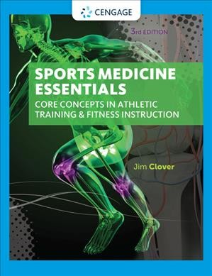 Sports medicine essentials : core concepts in athletic training & fitness instruciton /