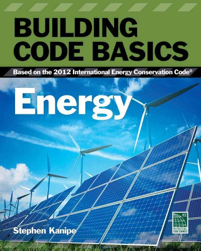 Building code basics : : energy : based on the 2012 International Energy Conservation Code