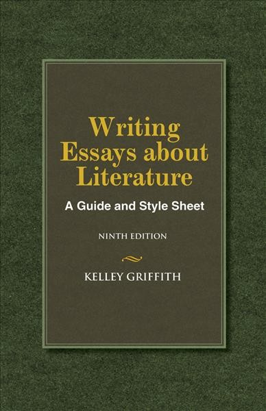 Writing essays about literature : a guide and style sheet /