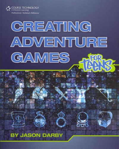 Creating adventure games for teens /