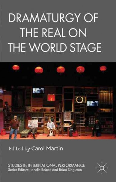 Dramaturgy of the real on the world stage /