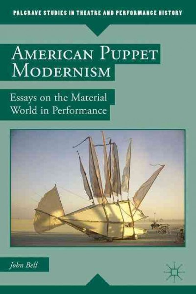 American puppet modernism : essays on the material world in performance /