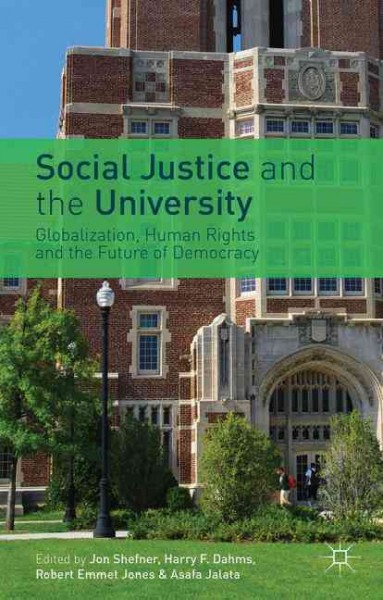 Social justice and the university : globalization, human rights, and the future of democracy /